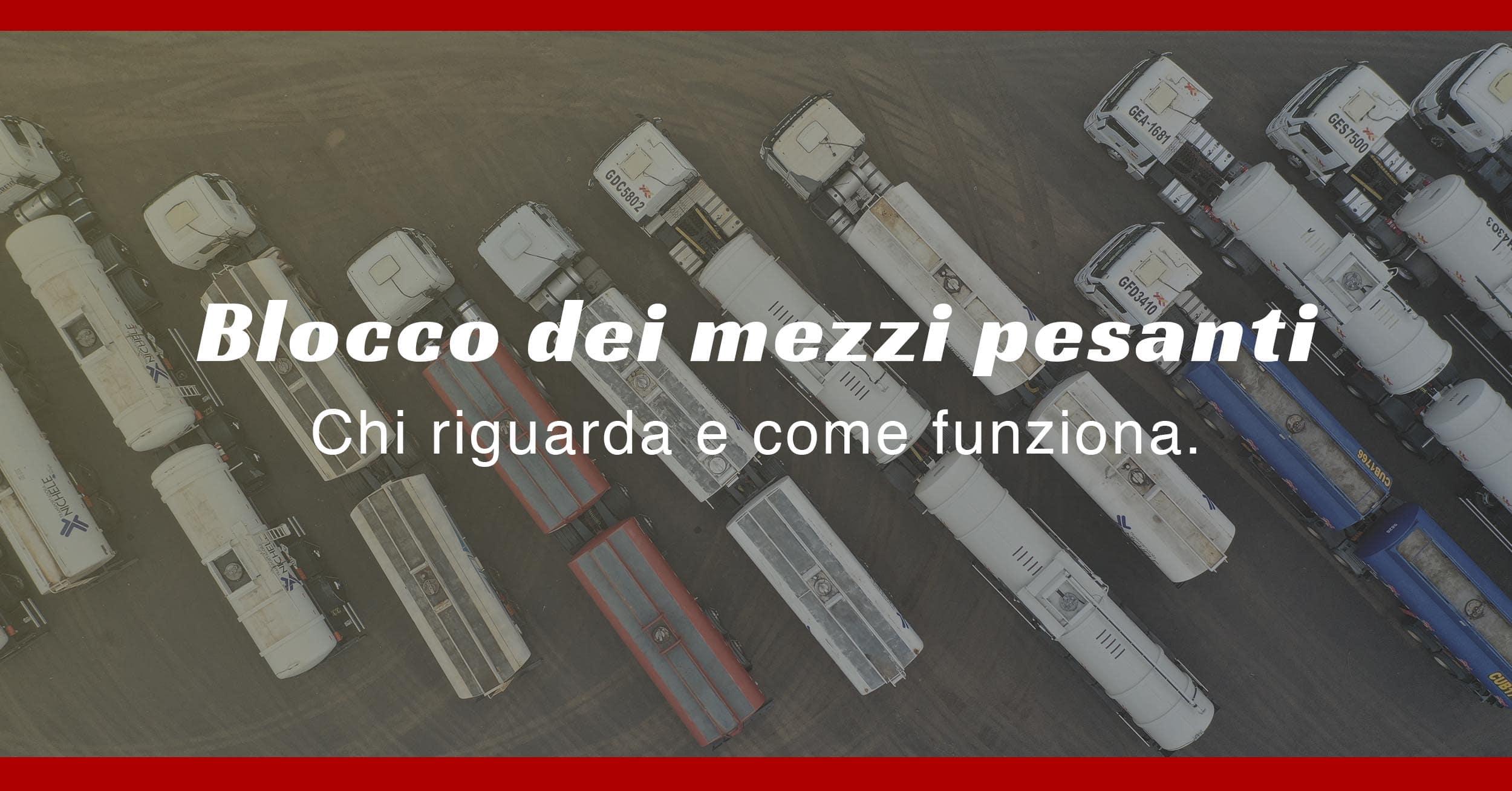 Come funziona il blocco dei mezzi pesanti - BLL Trasporti